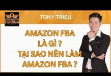 Xem 4 Hình thức bán hàng với Amazon Dropshiping, FBA là gì ? Vì Sao nên làm Amazon FBA? Video 2