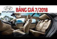 Xem Bảng giá ô tô Hyundai mới nhất tháng 7/2018   Tin Xe Hơi