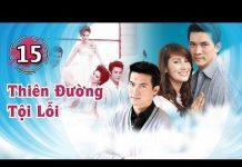 Xem Thiên Đường Tội Lỗi – Tập 15 FULL   Phim bộ Thái Lan Hay