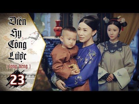 Xem Diên Hy Công Lược – Tập 23 (Lồng Tiếng) | Phim Bộ Trung Quốc Hay Nhất 2018 (17H, thứ 2-6 trên HTV7)