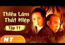 Xem Thiếu Lâm Thất Hiệp – Tập 11 | Phim Võ Thuật Kiếm Hiệp Hong Kong Hay | NT Films