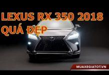 Xem Chiêm ngưỡng xe Lexus RX350 2018 | Giá xe Lexus RX 350 2018 tại Việt Nam