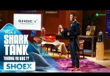 Xem Ứng Dụng Công Nghệ 4.0 Vào Thời Trang Giày, ShoeX Gọi Được 4 Tỷ Đồng Tại Shark Tank | Mùa 2