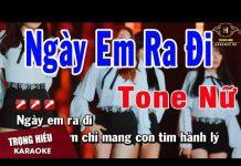 Xem Karaoke Ngày Em Ra Đi Tone Nữ Nhạc Sống | Trọng Hiếu