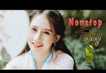 Xem Nhạc Trẻ Remix Hay Nhất 2018 – Nonstop Việt Mix – LK Nhạc Trẻ Remix Tuyển Chọn Tháng 9 2018 (P14)