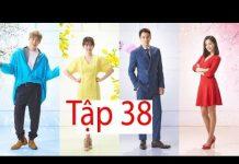 Xem Phim Hàn Quốc 2018 | Quý Tử Nhà Giàu | Tập 38 | Full HD | Vietsub Thuyết Minh | Phim Hay Nhất