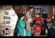 Xem Diên Hy Công Lược – Tập 30 (Lồng Tiếng) | Phim Bộ Trung Quốc Hay Nhất 2018 (17H, thứ 2-6 trên HTV7)