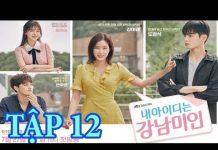 Xem Người Đẹp Gangnam – Tập 12 Thuyết minh Phim Hàn Quốc