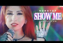 Xem Show Me NONSTOP – Vĩnh Thuyên Kim | Nhạc Trẻ Remix Hay Nhất của VĨNH THUYÊN KIM