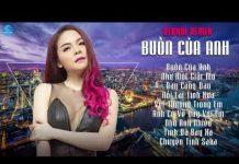 Xem Album Remix Buồn Của Anh – Saka Trương Tuyền 2018 – Liên Khúc Nhạc Trẻ Remix Hay Nhất 2018
