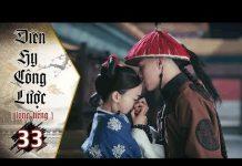 Xem Diên Hy Công Lược – Tập 33 (Lồng Tiếng) | Phim Bộ Trung Quốc Hay Nhất 2018 (17H, thứ 2-6 trên HTV7)
