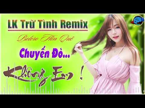 Xem LK Nhạc Sống Trữ Tình Remix | Nonstop Bolero Hồn Quê Chuyến Đò Không Em | Giọng Ca Bolero Thúy Hạnh