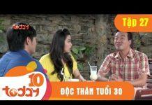 Xem ĐỘC THÂN TUỔI 30 – TẬP 27 Full – Phim Bộ Việt Nam Hay Nhất 2018   TODAYTV
