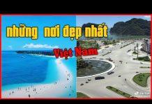 #476 những nơi đẹp nhất việt Nam | du lịch việt nam Phần 1 | Việt Nam những chuyến đi