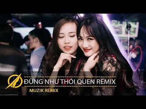 Xem NONSTOP Vinahey 2018 – Đừng Như Thói Quen Remix – Nhạc Bay Phòng Việt Mix Top 1 Thịnh Hành