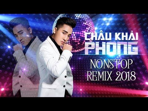 Xem Châu Khải Phong Remix 2018 – Nhạc Dj Remix 2018 – Liên Khúc Nhạc Trẻ Remix Hay Nhất Châu Khải Phong