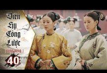 Xem Diên Hy Công Lược – Tập 40 (Lồng Tiếng) | Phim Bộ Trung Quốc Hay Nhất 2018 (17H, thứ 2-6 trên HTV7)