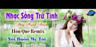 Xem LK Nhạc Sống Trữ Tình Remix | Nonstop Bolero Hồn Quê Nỗi Buồn Mẹ Tôi | Singer Thúy Hạnh