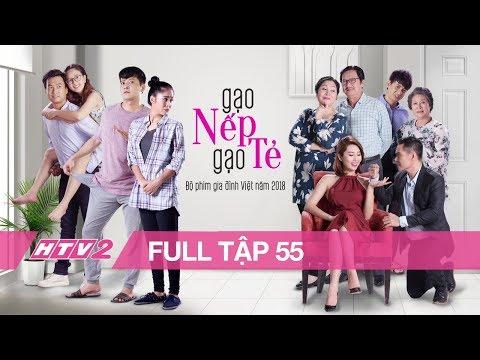 Xem GẠO NẾP GẠO TẺ – Tập 55 – FULL   Phim Gia Đình Việt 2018