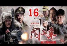 Xem Phim Bộ Trung Quốc Hay Nhất | Sấm Quan Đông – Tập 16 ( Thuyết Minh ) – Phim Hay 2018