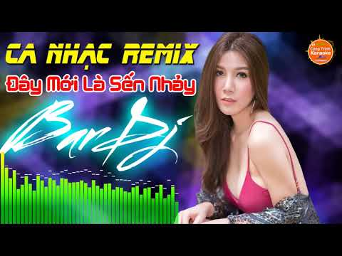 Xem Nhạc Sống DJ Remix 2019 Cực Bốc – LK Nhạc Sến Dân Ca Bolero DJ Remix 2019 – Bar DJ Remix 2019