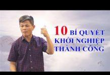 Xem 10 BÍ QUYẾT KHỞI NGHIỆP THÀNH CÔNG – [BeTraining – Nguyễn Thái Duy] – bài 306
