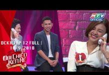 Xem HTV ĐẠI CHIẾN KÉN RỂ Trấn Thành gục ngã vì cặp đôi chuẩn ngôn tình DCKR 12 FULL 10/9/2018