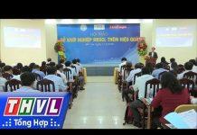 """Xem THVL   Hội thảo """" Để khởi nghiệp Đồng bằng sông Cửu Long thêm hiệu quả"""""""