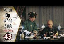 Xem Diên Hy Công Lược – Tập 43 (Lồng Tiếng) | Phim Bộ Trung Quốc Hay Nhất 2018 (17H, thứ 2-6 trên HTV7)