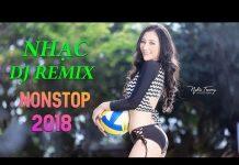 Xem LK Remix Nghe Là Nghiện – Nonstop Dj Remix 2018 – Liên Khúc Nhạc Trẻ Remix Nghe Nhiều Nhất 2018