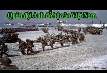 Xem Quân đội Anh chính thức đổ bộ vào Việt Nam thách thức Trung Quốc trên Biển Đông
