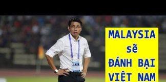 Xem HLV Malaysia gửi lời thách thức đầy ngông cuồng đến Việt Nam ngay trước thềm AFF Cup