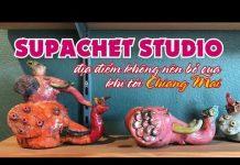 Du lịch Chiang Mai, đừng quên ghé Supachet studio