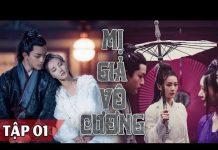 Xem Mị Giả Vô Cương – Tập 1 (Thuyết Minh ) – Phim Trung Quốc Cổ Trang hay 2018