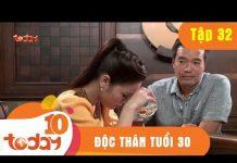 Xem ĐỘC THÂN TUỔI 30 – TẬP 32 Full – Phim Bộ Việt Nam Hay Nhất 2018 | TODAYTV