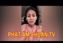 Xem GS Hồ Ngọc Đại và ông Bùi Hiền vào đây mà nghe chị này dạy cho phát âm chuẩn tiếng Việt