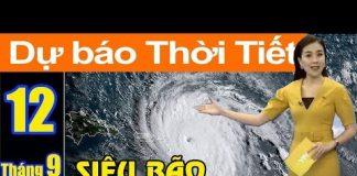 Xem Dự Báo Thời Tiết Ngày 12/9 : Siêu Bão Mangkhut Giữ Cường Độ Sắp Đổ Bộ Biển Đông