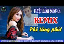 Xem Tuyệt Phẩm Bolero Remix Để Đời – LK Chiều Sân Ga Remix | Liên Khúc Nhạc Vàng Remix Hay Nhất 2018