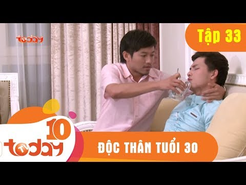 Xem ĐỘC THÂN TUỔI 30 – TẬP 33 Full – Phim Bộ Việt Nam Hay Nhất 2018   TODAYTV