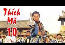 Xem Thích Mã – Tập 10 | Phim Bộ Kiếm Hiệp Trung Quốc Hay Nhất – Thuyết Minh