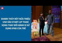 Xem Shark Tank VN tập 11: Shark Thủy rót nửa triệu USD vào start-up giáo dục cho trẻ| VTV24