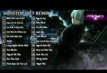 Xem Nonstop Cảm Ơn Vì Tất Cả Remix | Liên Khúc Nhạc Trẻ Remix Hay Nhất | Nhà Quê TV