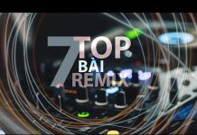 Xem Top 7 Bài Nhạc Remix Hay Nhất Tháng 9 – Kênh Nhạc Chất | Nhạc DJ Remix