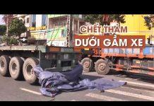 Xem Người phụ nữ chết thảm dưới bánh xe đầu kéo lúc giữa trưa