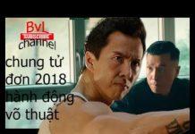 Xem phim hành động võ Thuật Hay Nhất Đại Sư Huynh Chung Tử Đơn 2018