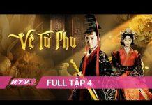Xem VỆ TỬ PHU – Tập 4 – FULL | Phim Cổ Trang Trung Quốc