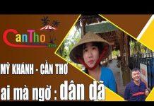 Tham quan làng du lịch Mỹ Khánh  Cần Thơ | my khanh travel village | cần thơ ký sự