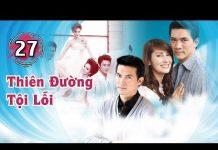 Xem Thiên Đường Tội Lỗi – Tập 27 FULL | Phim bộ Thái Lan Hay