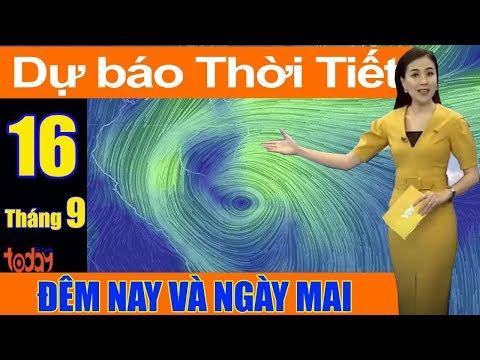 Xem Dự Báo Thời Tiết Đêm Nay Và Ngày Mai 16/9:  Bão MangKhut Khiến Biển Đông Dậy Sóng Dữ Dội