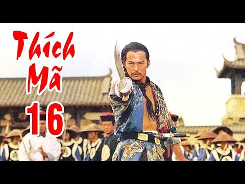 Xem Thích Mã – Tập 16   Phim Bộ Kiếm Hiệp Trung Quốc Hay Nhất – Thuyết Minh